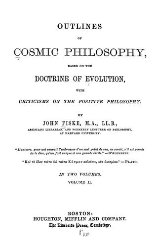 Outlines of cosmic philosophy, based on the doctrine of evolution
