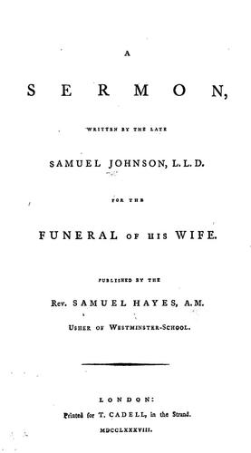 Download A sermon written by the late Samuel Johnson, LL.D., for the funeral of his wife.
