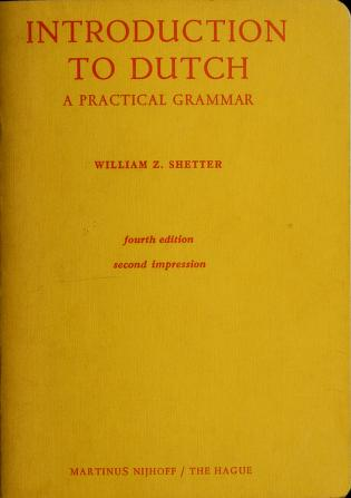 Cover of: Introduction to Dutch a practical grammar | William Z. Shetter