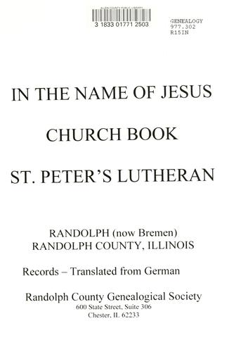 In the name of Jesus, church book, St. Peter's Lutheran, Randolph (Bremen), Randolph County, Illinois, records. by