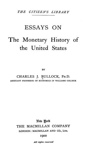 Essays on the monetary history of the United States by Charles Jesse Bullock
