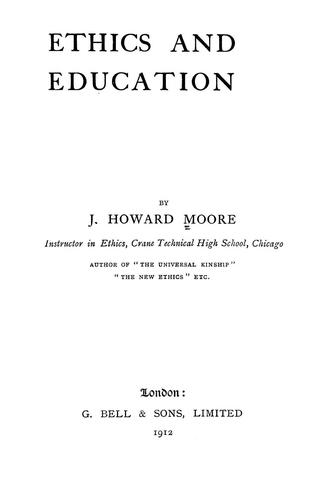 Ethics and education by J. Howard Moore