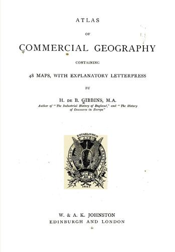 Atlas of commercial geography by Henry de Beltgens Gibbins