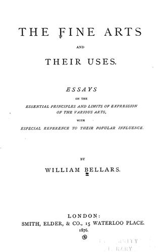 The fine arts and their uses by William Bellars
