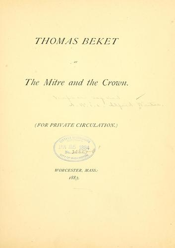 Thomas Beket, or, The mitre and the crown by Alfred Waites