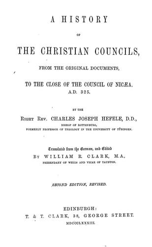 A history of the Christian councils by Karl Joseph von Hefele